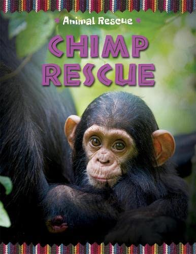 Animal Rescue: Chimp Rescue: Hibbert, Clare