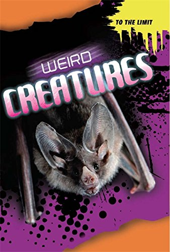 To The Limit: Weird Creatures: Claybourne, Anna