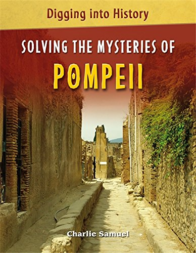 Digging Into History: Solving The Mysteries of Pompeii: Samuel, Charlie
