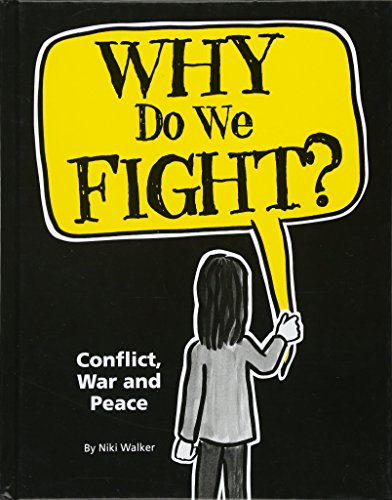 9781445134437: Why Do We Fight?: Conflict, War and Peace