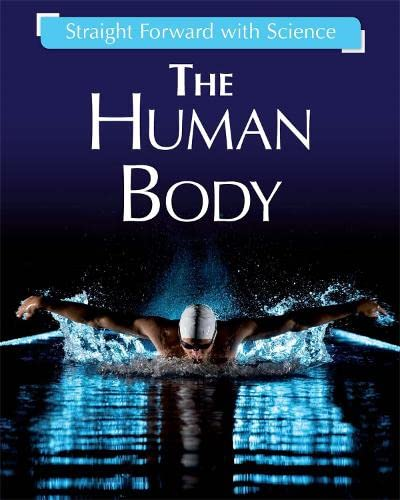 9781445135410: The Human Body (Straight Forward with Science)