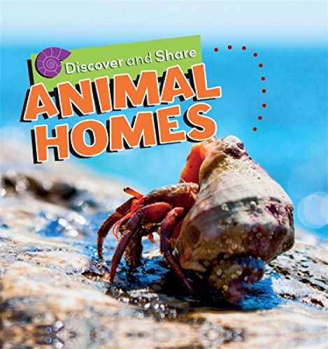Animal Homes (Discover and Share): Chancellor, Deborah