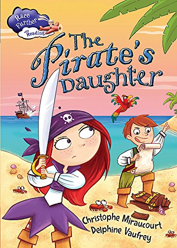 9781445137100: The Pirate's Daughter (Race Further with Reading)