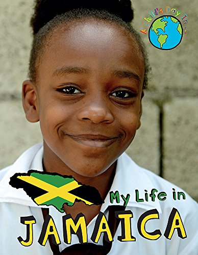 9781445137407: My Life in Jamaica (A Child's Day in...)