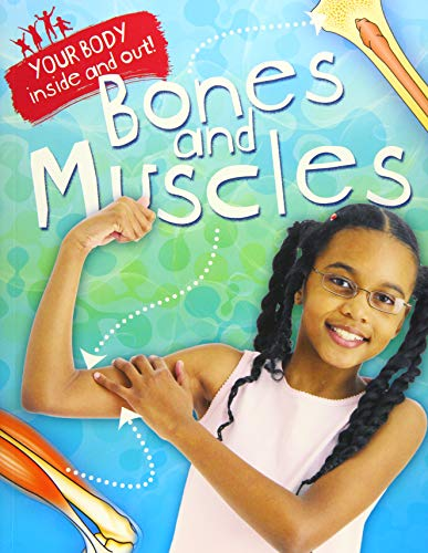 9781445138244: Bones and Muscles (Your Body: Inside & Out)