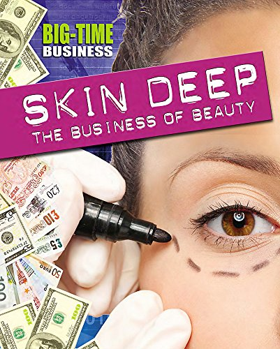 9781445139210: Skin Deep: the Business of Beauty (Big-Time Business)