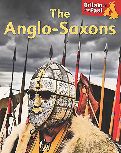 9781445140629: Anglo-Saxons (Britain in the Past)