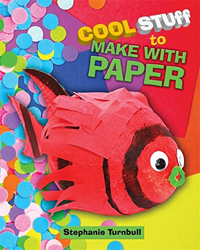 Cool Stuff: To Make With Paper: Turnbull, Stephanie