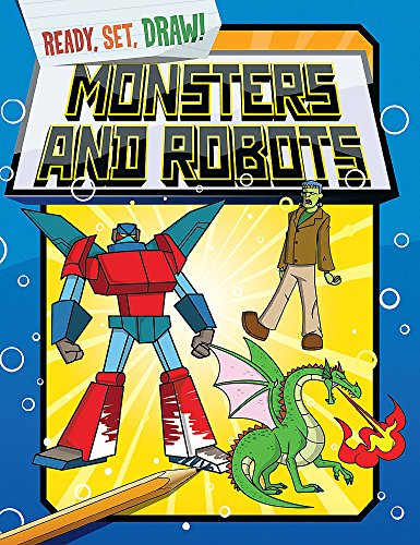 9781445141893: Monsters and Robots (Ready, Set, Draw!)