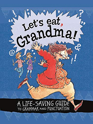 Let's Eat Grandma! A Life-Saving Guide to Grammar and Punctuation: Law, Karina