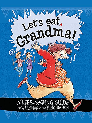 9781445142012: Let's Eat Grandma! A Life-Saving Guide to Grammar and Punctuation