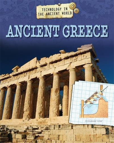 Technology in Ancient World Greece: Samuels  Charlie