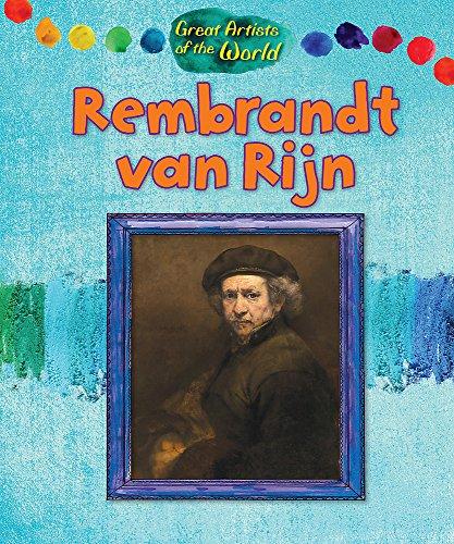 9781445144221: Rembrandt Van Rijn (Great Artists of the World)