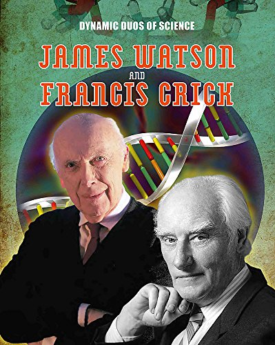 9781445144795: James Watson and Francis Crick (Dynamic Duos of Science)