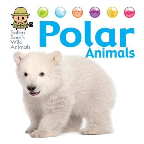 9781445144986: Polar Animals (Safari Sam's Wild Animals)