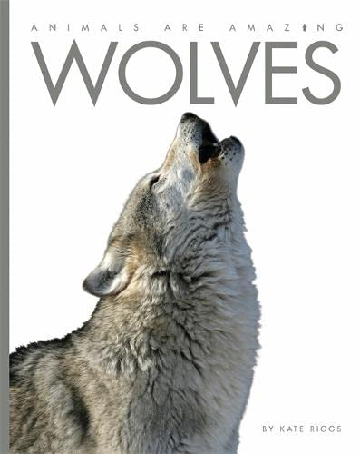 9781445145174: Wolves (Animals are Amazing)