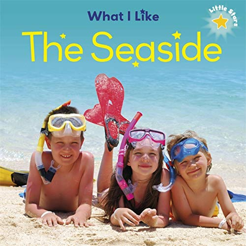 What I Like - The Seaside (Little Stars) (Paperback)