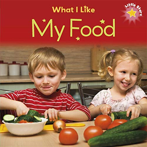 What I Like - My Food (Little Stars) (Paperback)