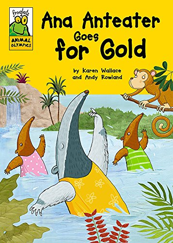 9781445147727: Ana Anteater Goes for Gold (Froglets Animal Olympics)