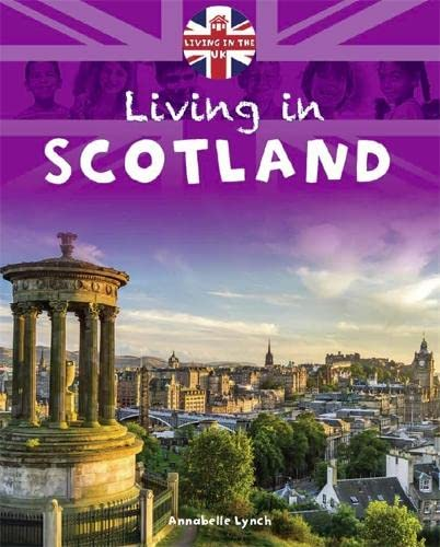 9781445148199: Living in the UK: Scotland
