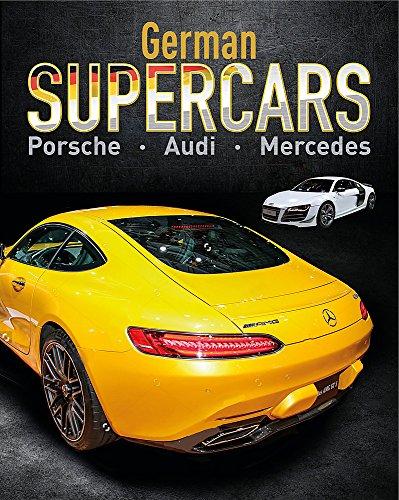 9781445150970: German Supercars - Porsche, Audi, Mercedes