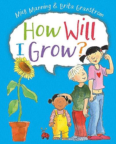 9781445151960: How Will I Grow?