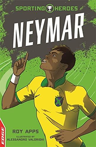 9781445153179: Neymar (EDGE: Sporting Heroes)