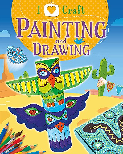 9781445154954: Painting and Drawing (I Love Craft)