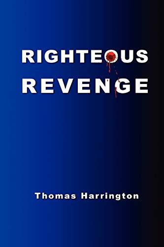 Righteous Revenge: Thomas Harrington