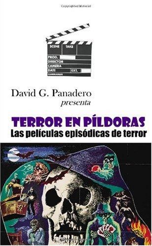 Terror en píldoras (Spanish Edition): David G. Panadero
