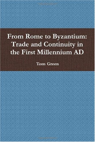 9781445219592: From Rome to Byzantium: Trade and Continuity in the First Millennium AD