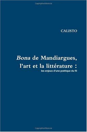 9781445220369: Bona de Mandiargues, l'art et la litt�rature : les enjeux d'une po�tique du fil