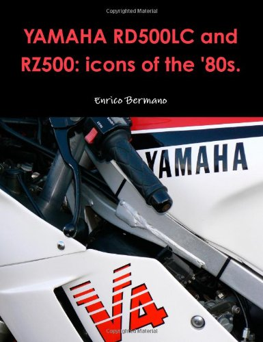 9781445226996: Yamaha RD500LC And RZ500: Icons Of The '80s.