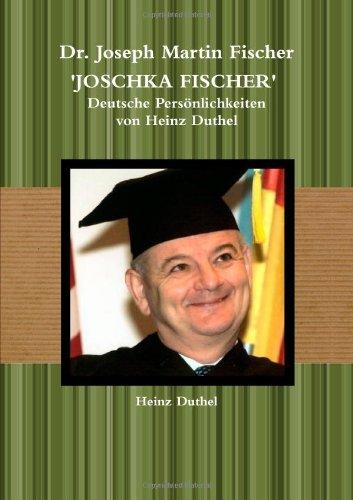 9781445228839: Dr. Joseph Martin Fischer:  Deutsche Persönlichkeiten von Heinz Duthel
