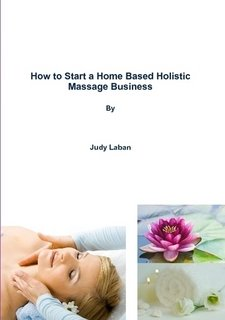 How to Start a Home Based Holistic: Judy Laban