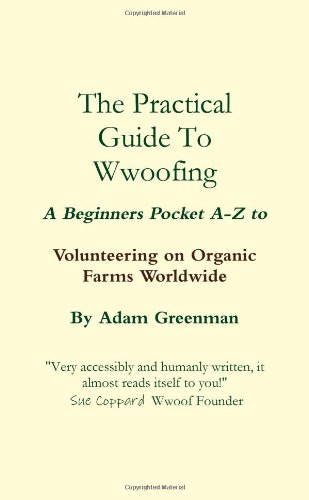 9781445235745: The Practical Guide To Wwoof Ing