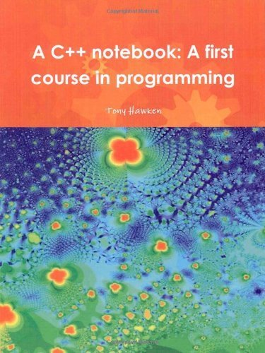 9781445236858: A C++ Notebook: A First Course in Programming