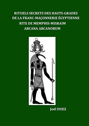 9781445241456: Rituels Secrets des Hauts-Grades de la Franc-Ma�onnerie Egyptienne Rite de Memphis-Misraim Arcana Arcanorum