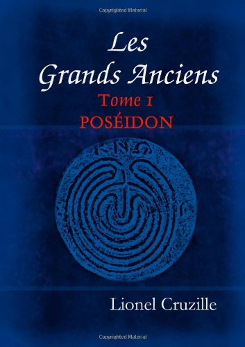 9781445252742: Les Grands Anciens - Tome 1 - Poséidon (French Edition)