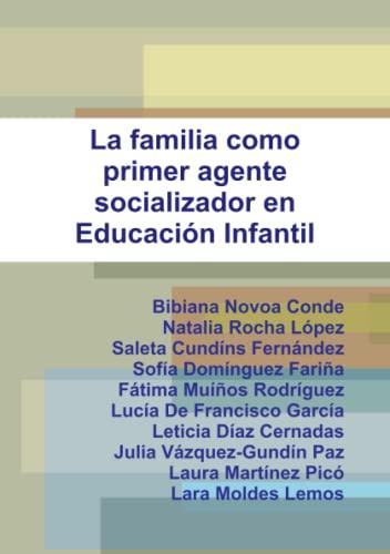 9781445255279: La familia como primer agente socializador en Educación Infantil (Spanish Edition)