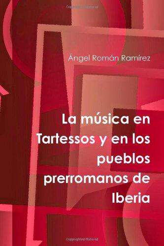 9781445255682: La música en Tartessos y en los pueblos prerromanos de Iberia (Spanish Edition)
