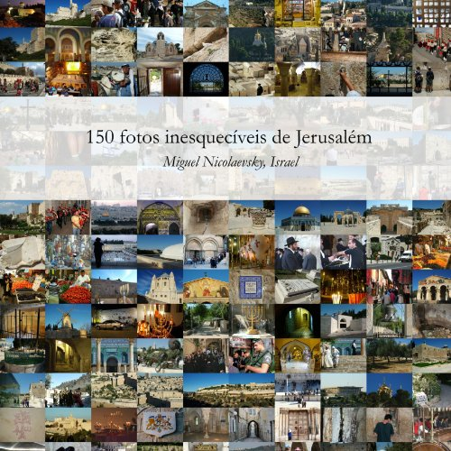 9781445256160: 150 fotos inesqueciveis de Jerusalem (Portuguese Edition)