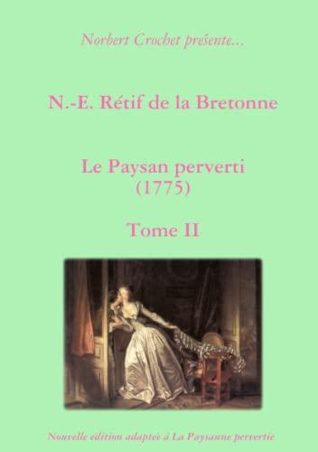 9781445261546: N.-E. Rétif De La Bretonne - Le Paysan Perverti Tome Ii (French Edition)