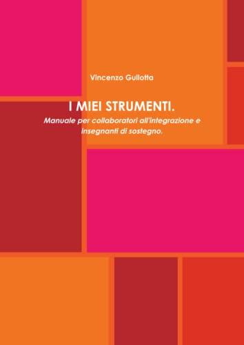 9781445263991: I MIEI STRUMENTI (Italian Edition)