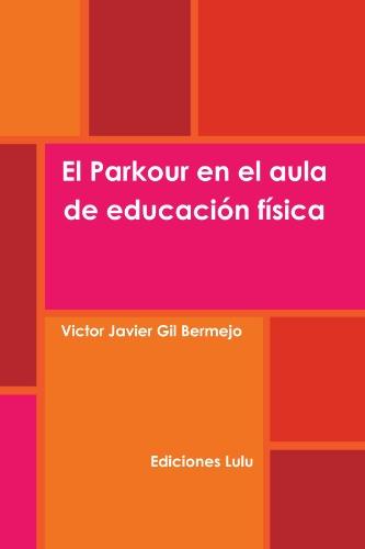 9781445267715: El Parkour en el aula de educación física