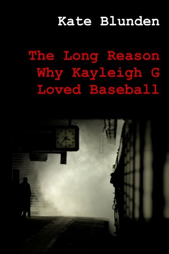 9781445272962: The Long Reason Why Kayleigh G Loved Baseball