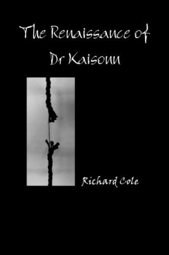 The Renaissance of Dr Kaisonn (1445277832) by Cole, Richard