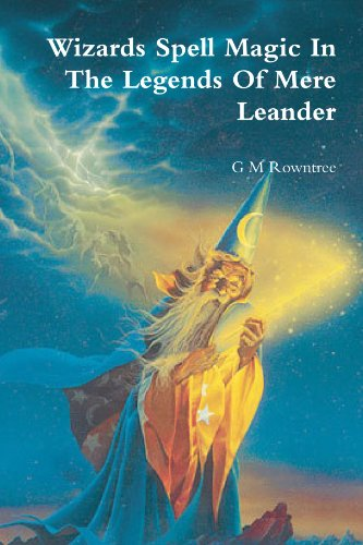 9781445292663: Wizards Spell Magic In The Legends Of Mere Leander - US Trade Size