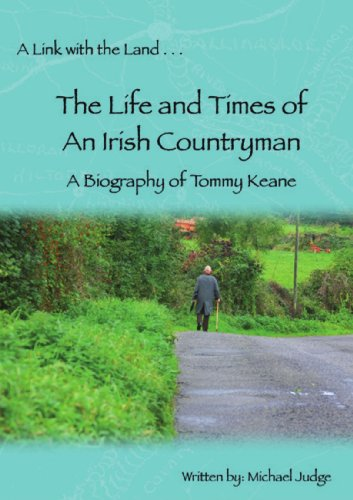 A Link With The Land. . . The Life And Times Of An Irish Countryman. A Biography Of Tommy Keane - Tommy Keane, Michael Judge (Contributor)