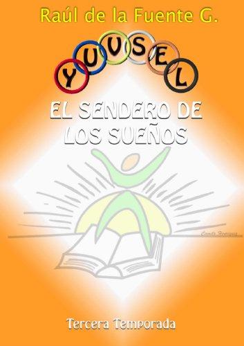 9781445297293: Yuvsel, el sendero de los sueños. Tercera temporada. (Spanish Edition)